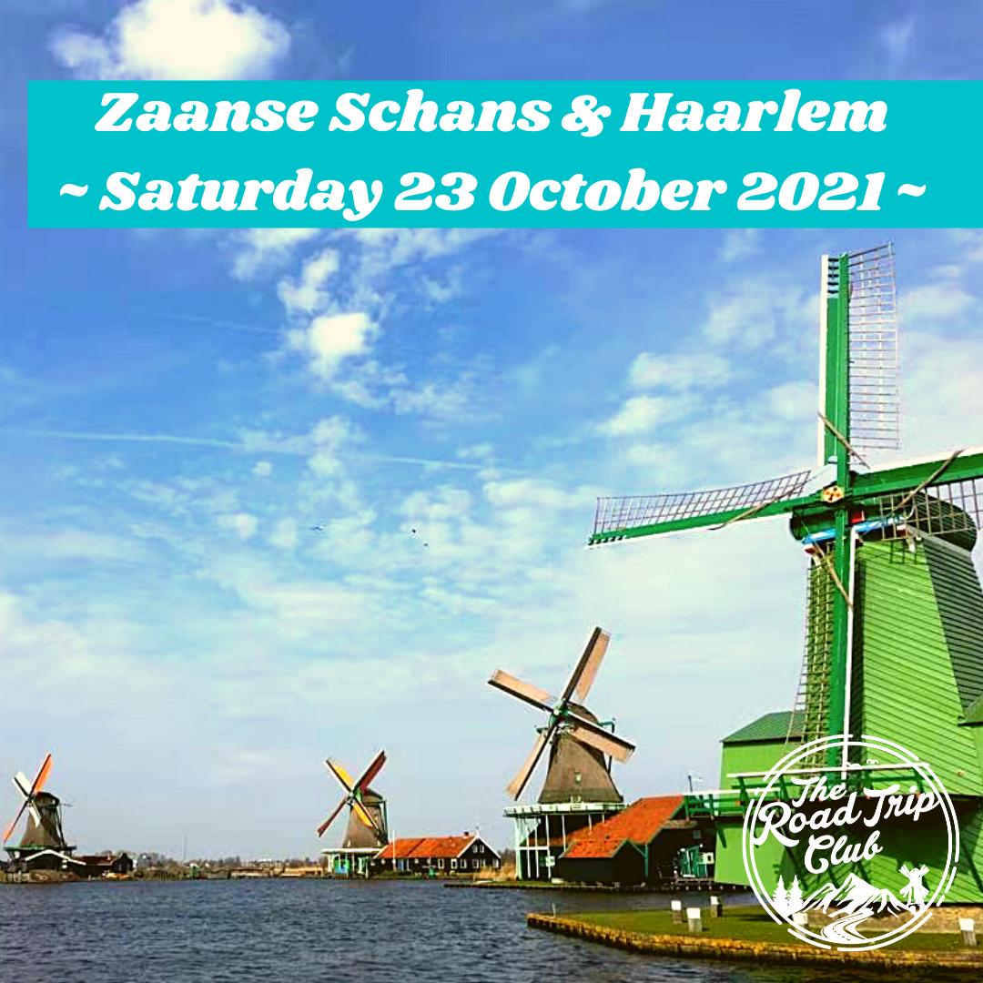   23 Oct 2021   Zaanse Schans & Haarlem