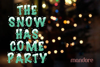 【The snow has come party】