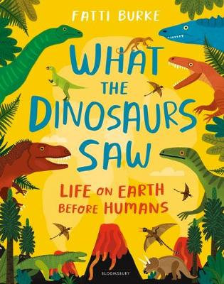 What the Dinosaurs Saw Book