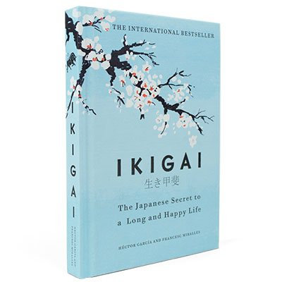 Ikigai: The Japanese Secret To A Happy And Long Life