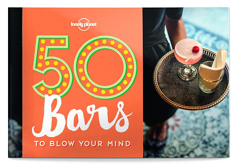 50 Bars to Blow Your Mind (Lonely Planet) Book