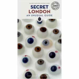 Secret London: An Unusual Guide