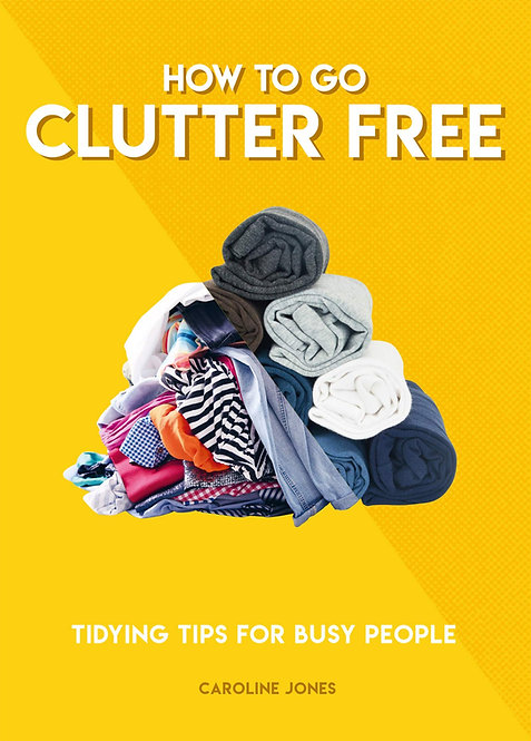 How To Go Clutter Free Book