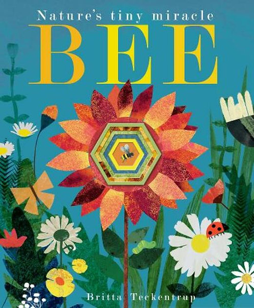 Bee: Nature's Tiny Miracle Book