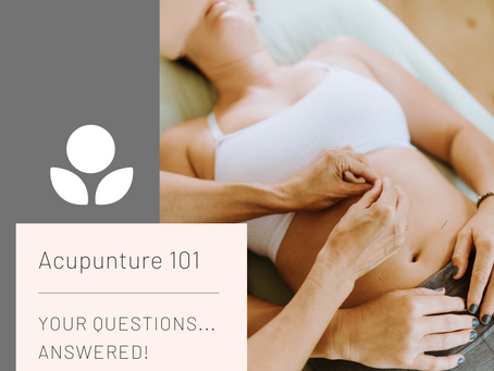 Acupuncture 101:  How, What, When and Why