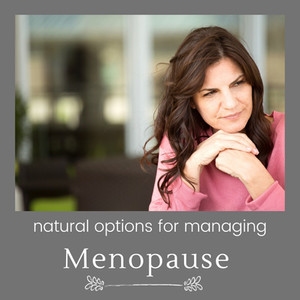 Natural Options for Managing Menopause