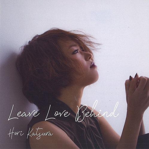 Leave Love Behind / リーヴ・ラヴ・ビハインド