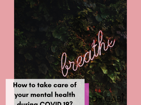 How to take care of your mental health during COVID 19