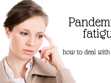 Fatica da pandemia: come affrontarla?