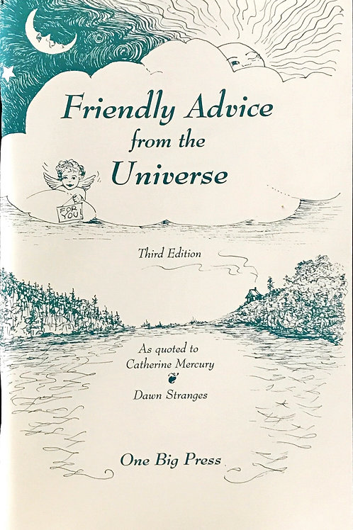 Friendly Advice from the Universe