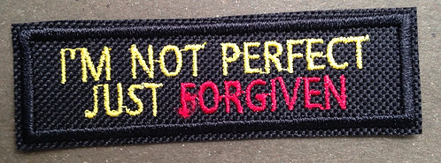 I'M NOT PERFECT JUST FORGIVEN