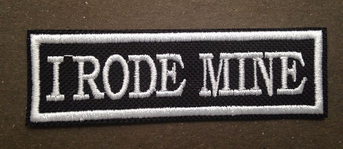"""I Rode Mine"" Patch"