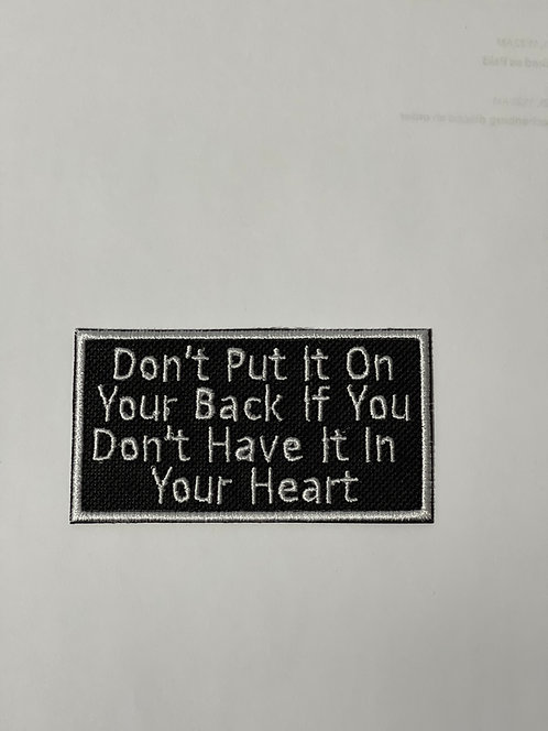 Don't Put it on your back if you don's have it in your heart