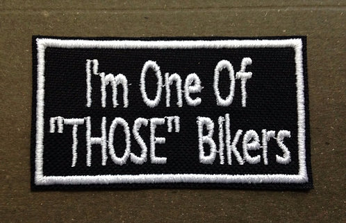 "I'm one of ""Those"" Bikers"