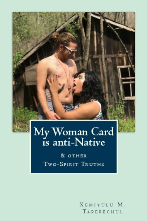 My Woman Card is anti-Native & Other Two-Spirit Truths BOOK DIGITAL