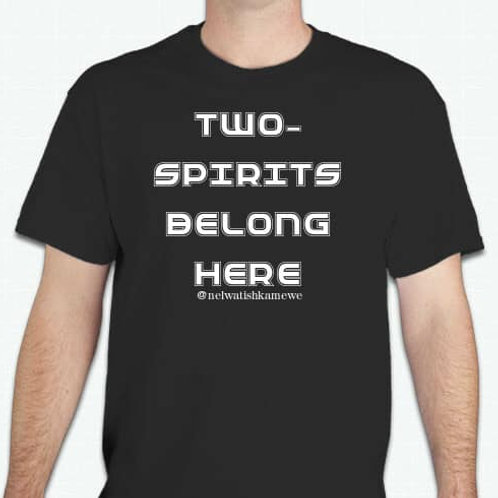 """Two-Spirit Belong Here"" T-Shirt"