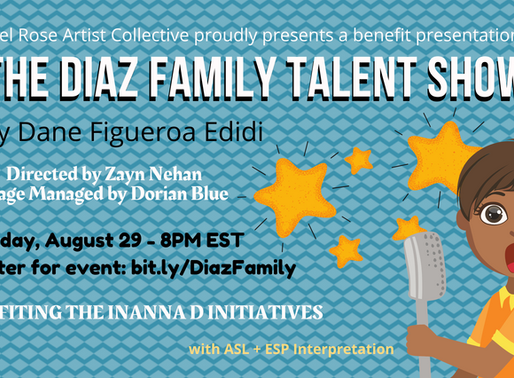 ARAC presents THE DIAZ FAMILY TALENT SHOW by Dane Figueroa Edidi/Fundraiser for INANNA D INITIATIVES
