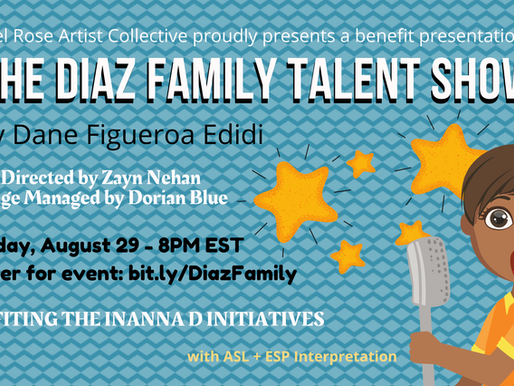 ARAC presents THE DIAZ FAMILY TALENT SHOW by Dane Figueroa Edidi/Fundraiser for INANNA D INITIATIVES