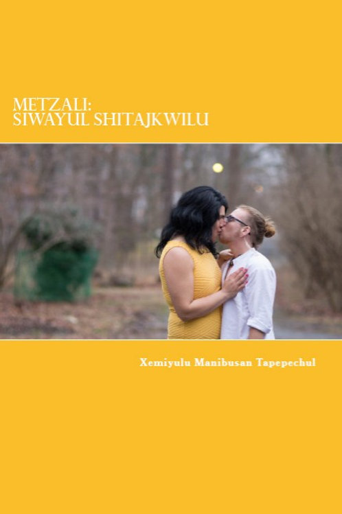 Metzali: Siwayul Shitajkwilu BOOK PHYSICAL