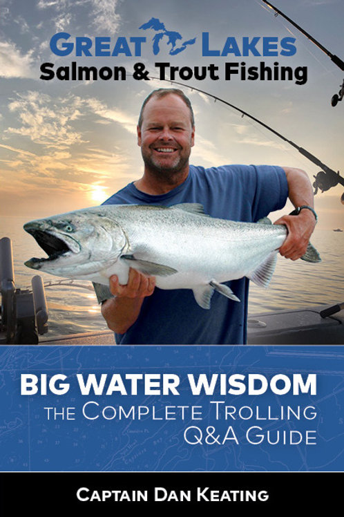 Big Water Wisdom, The Complete Trolling Q&A Guide