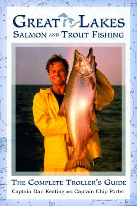 Great Lakes Salmon and Trout Fishing, The Complete Troller's Guide