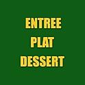 ENTRÉE - PLAT - DESSERT