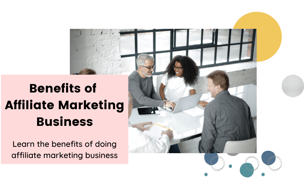 benefits of affiliate marketing business