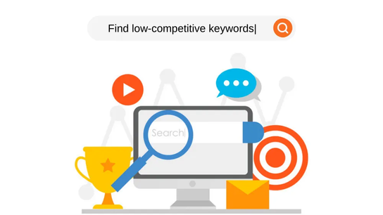 Effective Ways to Find Low-competitive Keywords for SEO