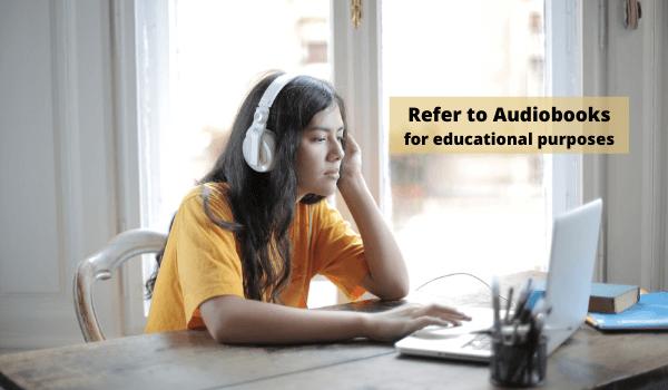 refer audiobooks for educational purpose (benefit)