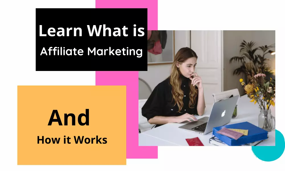 What is affiliate marketing and how it works in 2021 (a complete guide)