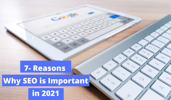 all about why SEO is important in 2021