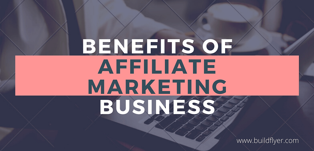 10 benefits of affiliate marketing business