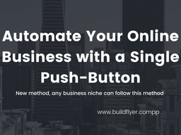 How can Automate an Online Business with a Single Push-Button