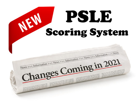 Making Sense Of The New PSLE Scoring System Starting 2021