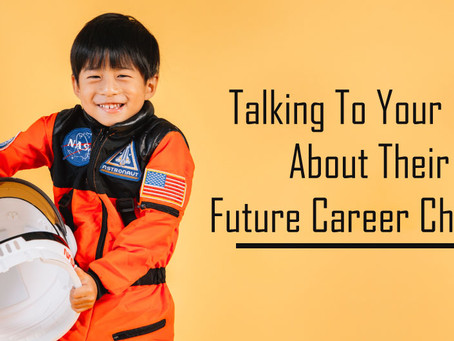 Talking To Your Kids About Their Future Career Choices