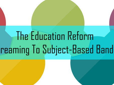 The Education Reform – Streaming To Subject-Based Banding