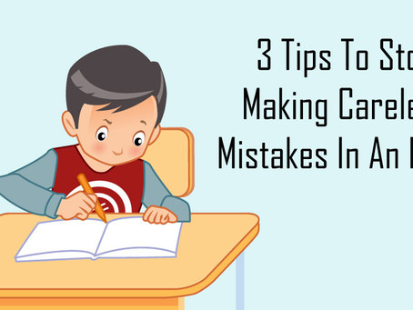 3 Tips To Stop Making Careless Mistakes In An Exam