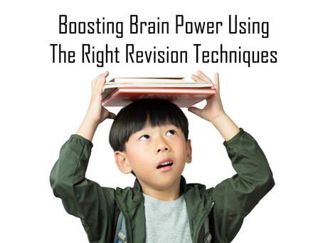 Boosting Brain Power Using The Right Revision Techniques