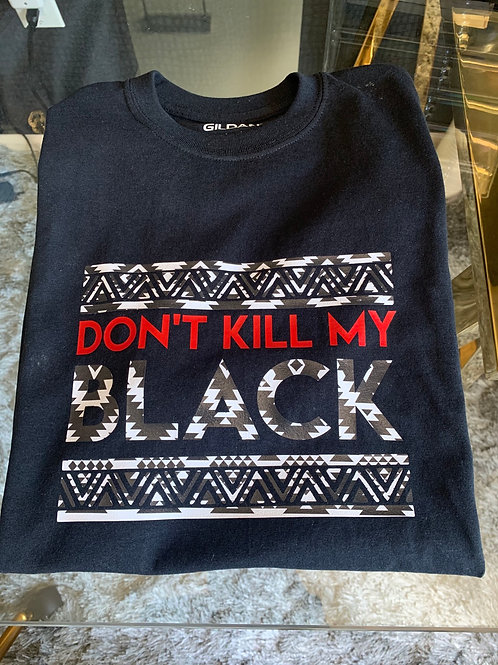 Don't Kill my Black (Unisex)