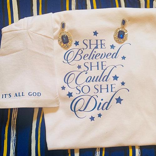 """She Believed..."" T-shirt (Unisex)"