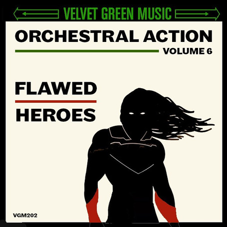 Velvet Green Release - Orchestral Action: Flawed Heroes