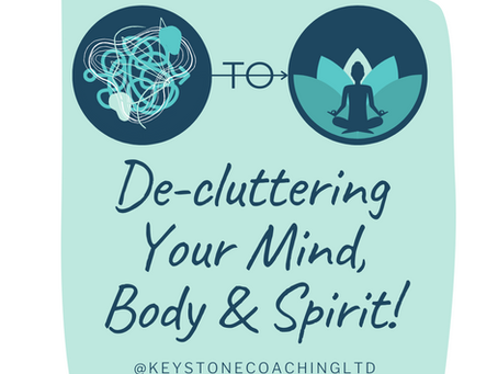 Decluttering Your Mind, Body & Spirit