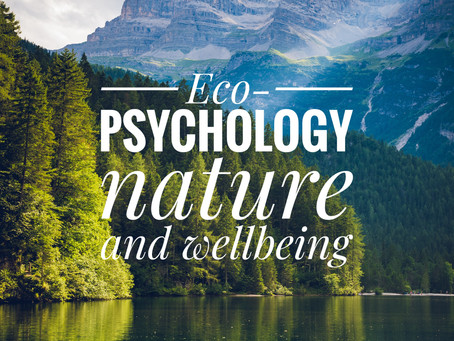 Eco-psychology: The Science Behind How Spending Time in Nature Benefits Your Health and Wellbeing
