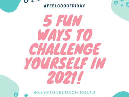 5 Fun Ways to Challenge Yourself  in 2021!