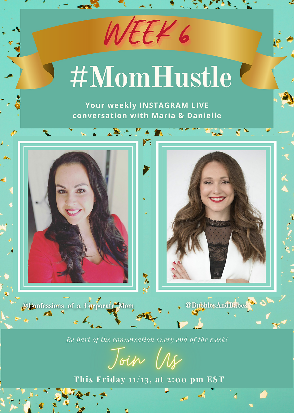 Announcement for the Danielle & Maria weekly #MomHustle live conversation. Join Us!