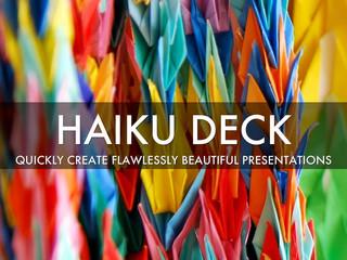 Haiku Deck- Simple, Beautiful, Effective Presentations.