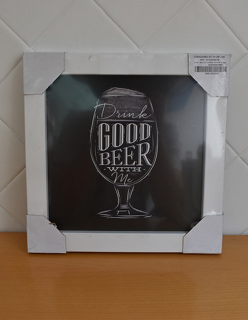 Quadro Decorativo Drink Good Beer With Me