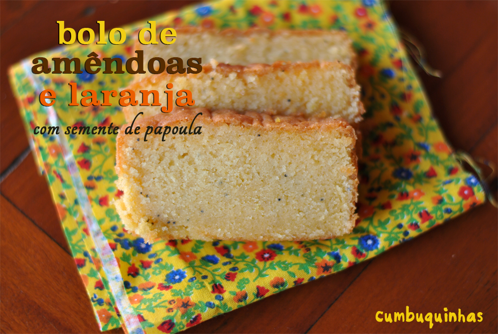 bolo de amêndoas e laranja com semente de papoula cumbuquinhas