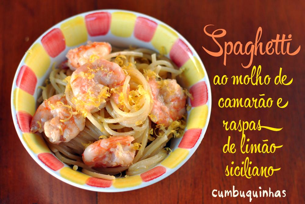 espaguete molho camarao creme de leite limao siciliano