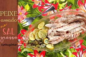 peixe assado no sal grosso cumbuquinhas
